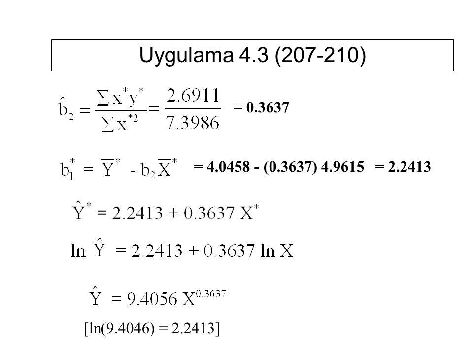 Uygulama 4.3 (207-210) = 0.3637 = 4.0458 - (0.3637) 4.9615 = 2.2413 [ln(9.4046) = 2.2413]